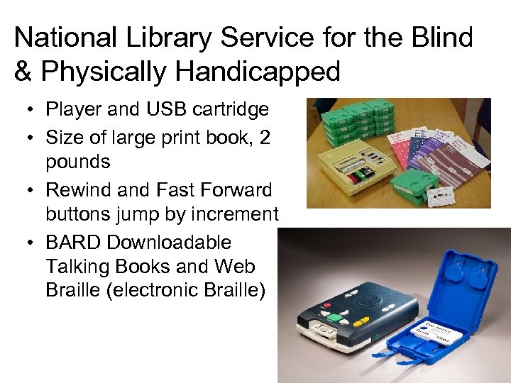 National Library Service for the Blind & Physically Handicapped • Player and USB cartridge