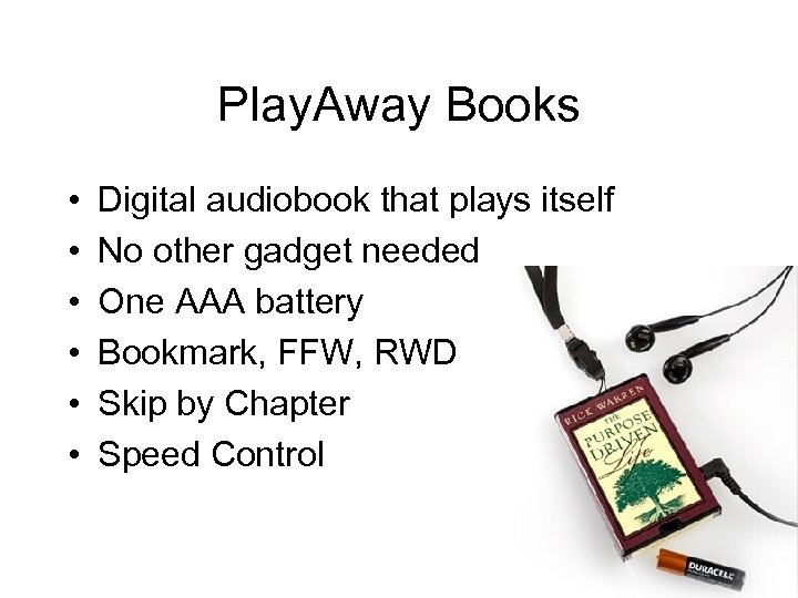 Play. Away Books • • • Digital audiobook that plays itself No other gadget