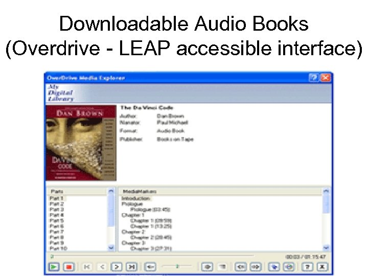 Downloadable Audio Books (Overdrive - LEAP accessible interface)