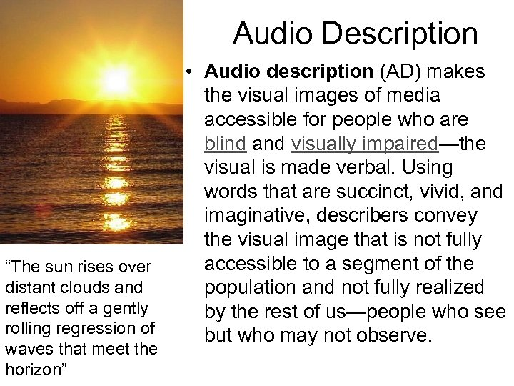 """Audio Description """"The sun rises over distant clouds and reflects off a gently rolling"""
