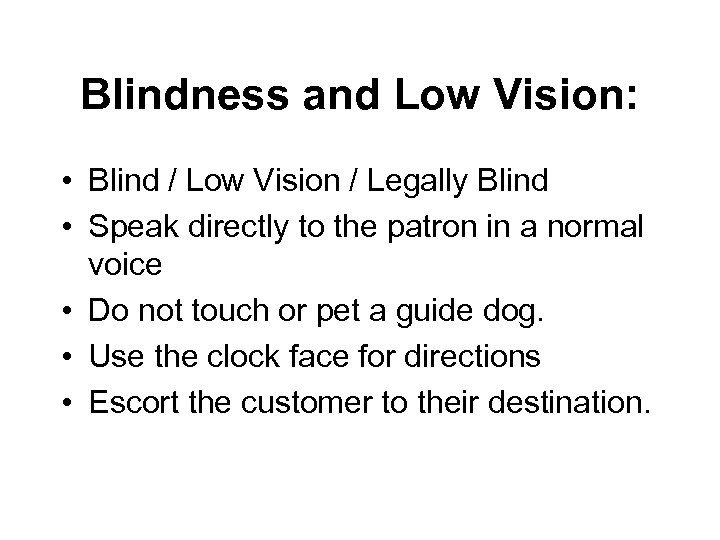 Blindness and Low Vision: • Blind / Low Vision / Legally Blind • Speak