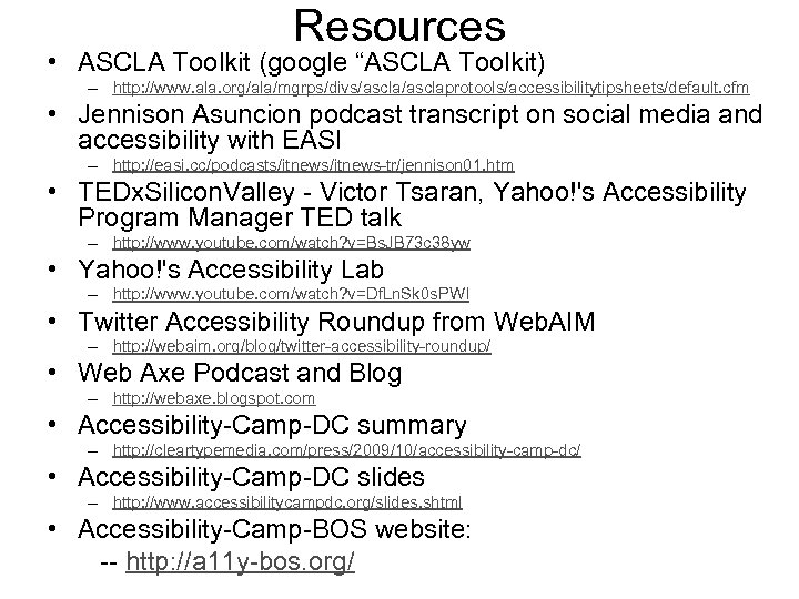 """Resources • ASCLA Toolkit (google """"ASCLA Toolkit) – http: //www. ala. org/ala/mgrps/divs/asclaprotools/accessibilitytipsheets/default. cfm •"""