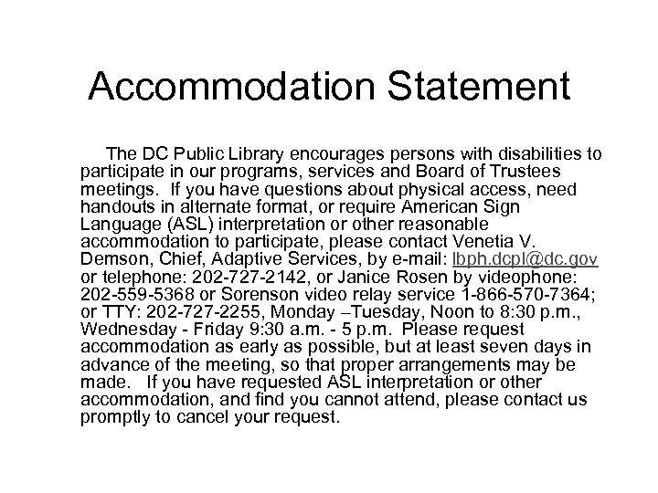 Accommodation Statement The DC Public Library encourages persons with disabilities to participate in our
