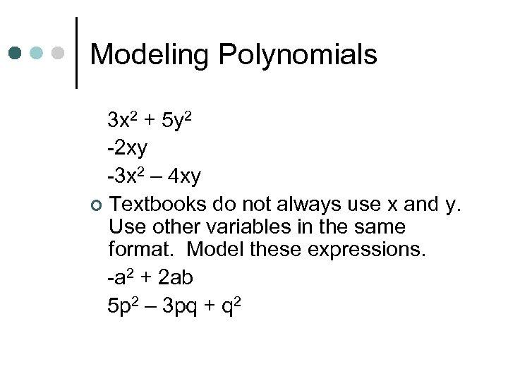 Modeling Polynomials 3 x 2 + 5 y 2 -2 xy -3 x 2