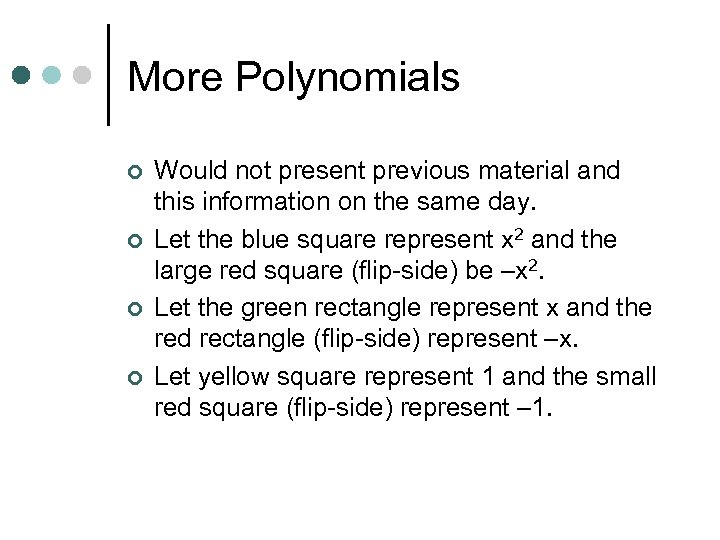 More Polynomials ¢ ¢ Would not present previous material and this information on the