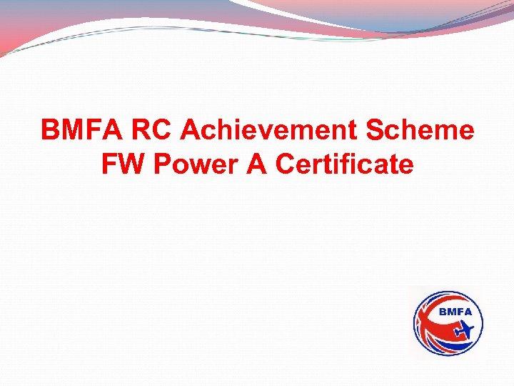 BMFA RC Achievement Scheme FW Power A Certificate