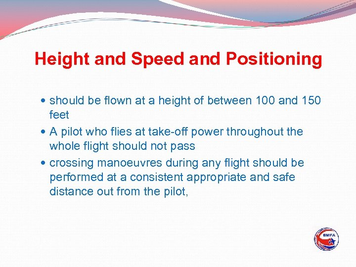 Height and Speed and Positioning should be flown at a height of between 100