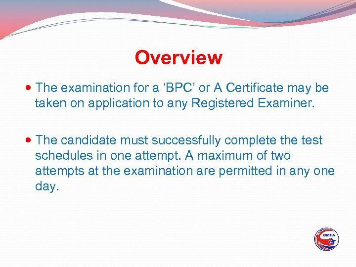 Overview The examination for a 'BPC' or A Certificate may be taken on application