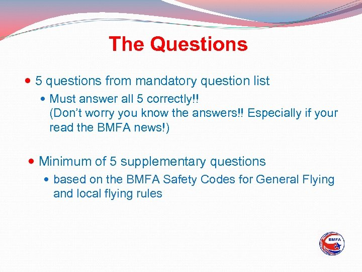 The Questions 5 questions from mandatory question list Must answer all 5 correctly!! (Don't
