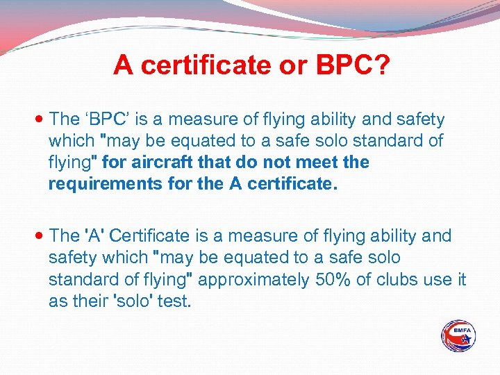A certificate or BPC? The 'BPC' is a measure of flying ability and safety