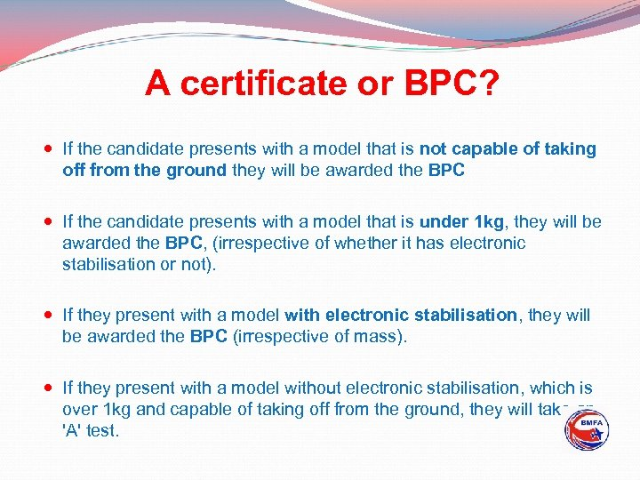 A certificate or BPC? If the candidate presents with a model that is not