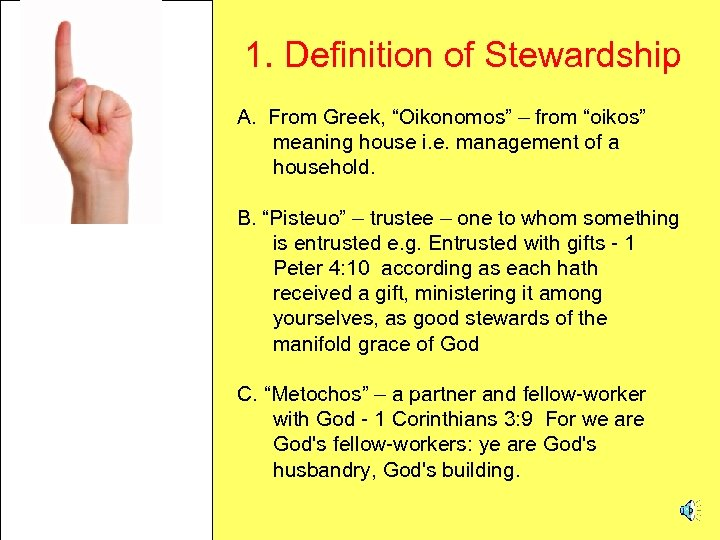 """1. Definition of Stewardship A. From Greek, """"Oikonomos"""" – from """"oikos"""" meaning house i."""