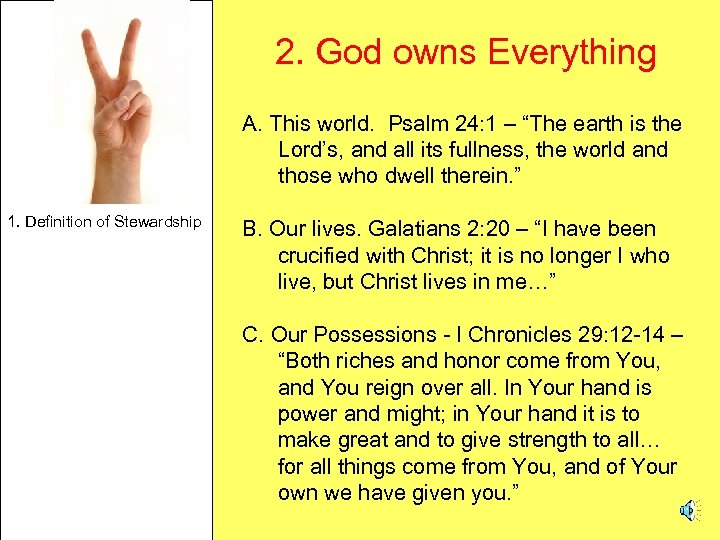 """2. God owns Everything A. This world. Psalm 24: 1 – """"The earth is"""