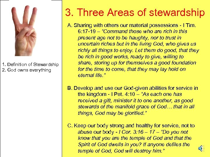 3. Three Areas of stewardship 1. Definition of Stewardship 2. God owns everything A.