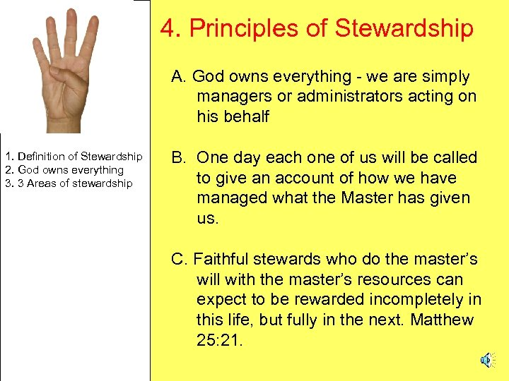 4. Principles of Stewardship A. God owns everything - we are simply managers or