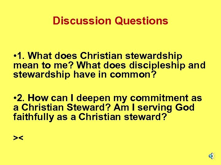 Discussion Questions • 1. What does Christian stewardship mean to me? What does discipleship