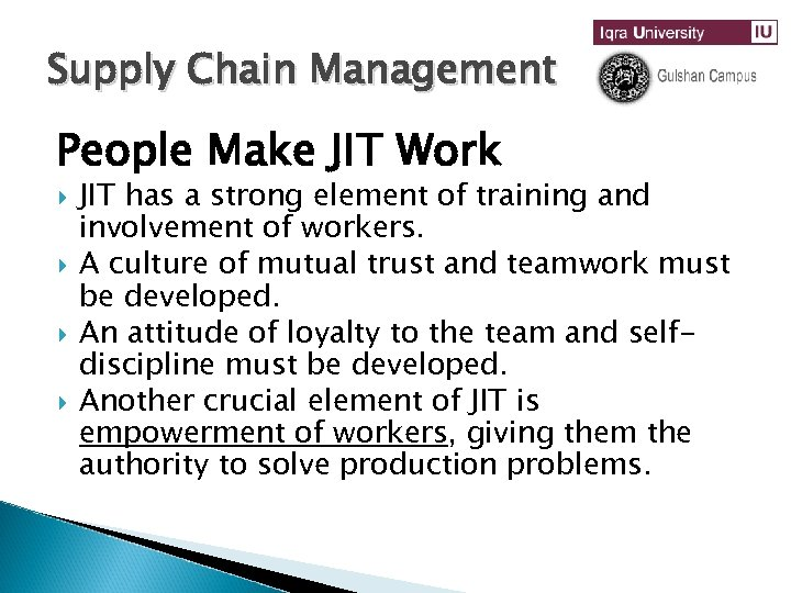 Supply Chain Management People Make JIT Work JIT has a strong element of training