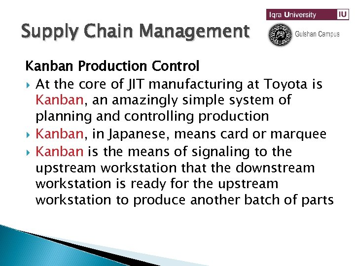 Supply Chain Management Kanban Production Control At the core of JIT manufacturing at Toyota