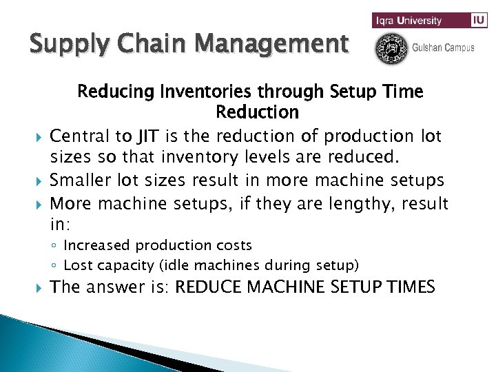 Supply Chain Management Reducing Inventories through Setup Time Reduction Central to JIT is the