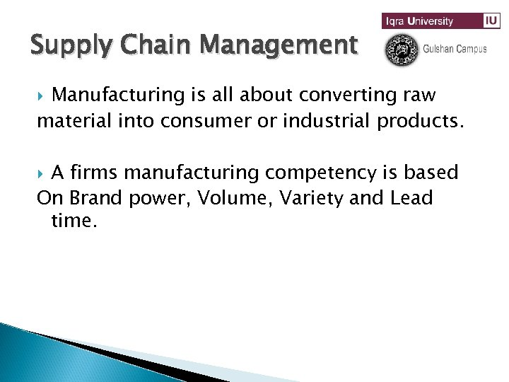 Supply Chain Management Manufacturing is all about converting raw material into consumer or industrial
