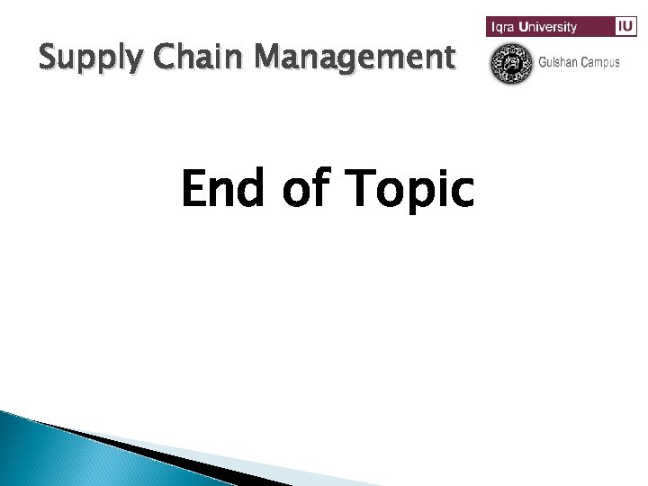 Supply Chain Management End of Topic