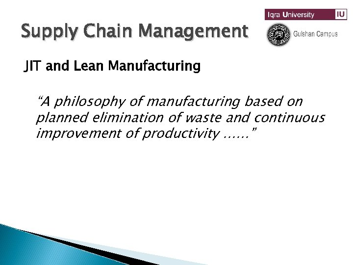 "Supply Chain Management JIT and Lean Manufacturing ""A philosophy of manufacturing based on planned"