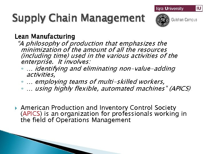 "Supply Chain Management Lean Manufacturing ""A philosophy of production that emphasizes the minimization of"