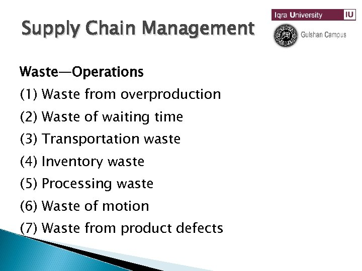 Supply Chain Management Waste—Operations (1) Waste from overproduction (2) Waste of waiting time (3)