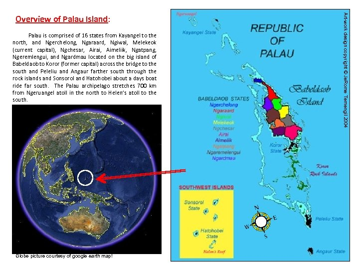 Palau is comprised of 16 states from Kayangel to the north, and Ngerchelong, Ngaraard,