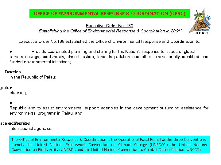 "OFFICE OF ENVIRONMENTAL RESPONSE & COORDINATION (OERC) Executive Order No. 189 ""Establishing the Office"