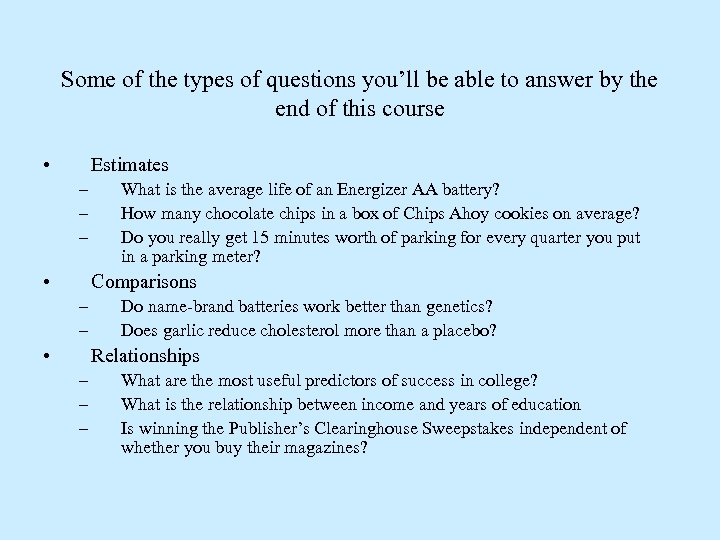 Some of the types of questions you'll be able to answer by the end