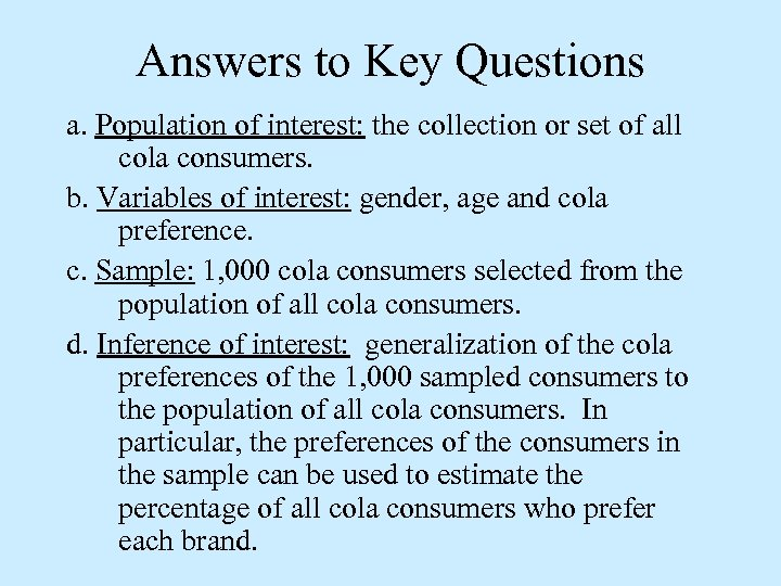 Answers to Key Questions a. Population of interest: the collection or set of all