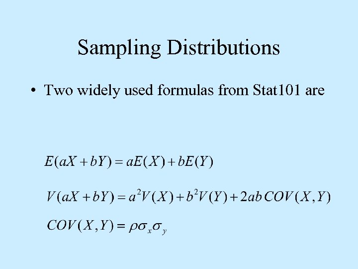 Sampling Distributions • Two widely used formulas from Stat 101 are