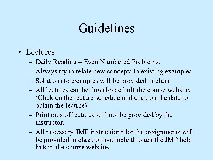 Guidelines • Lectures – – Daily Reading – Even Numbered Problems. Always try to