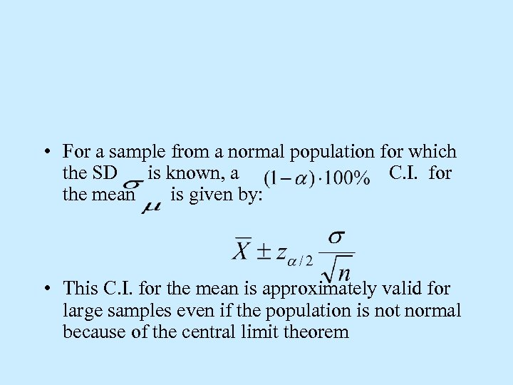 • For a sample from a normal population for which the SD is