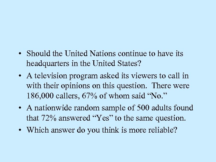 • Should the United Nations continue to have its headquarters in the United