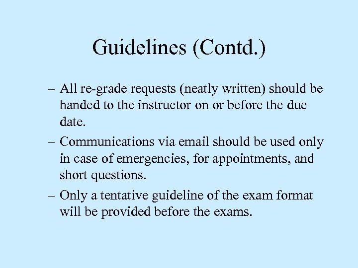 Guidelines (Contd. ) – All re-grade requests (neatly written) should be handed to the