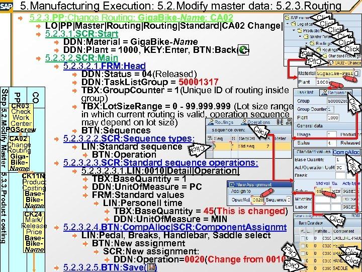 5. Manufacturing Execution: 5. 2. Modify master data: 5. 2. 3. Routing Click Click