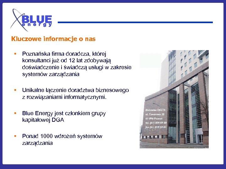 Kluczowe informacje o nas § Poznańska firma doradcza, której konsultanci już od 12 lat