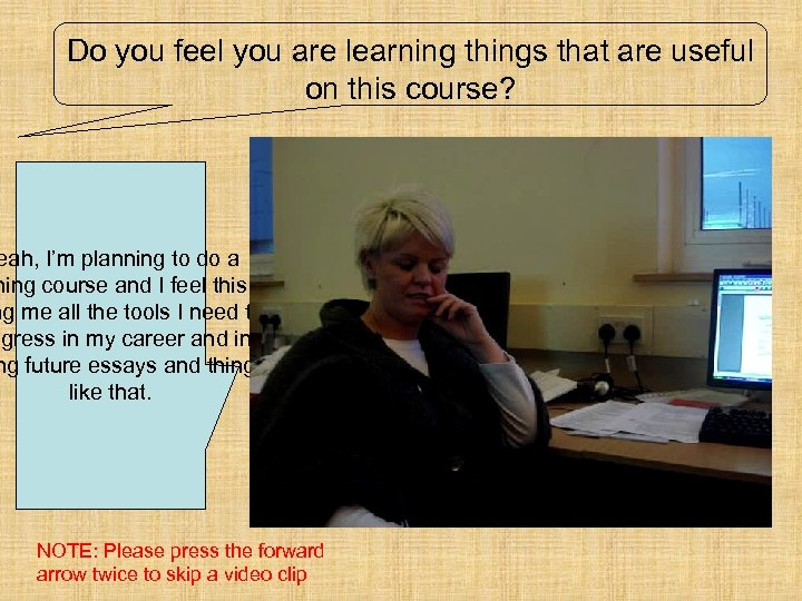Do you feel you are learning things that are useful on this course? eah,