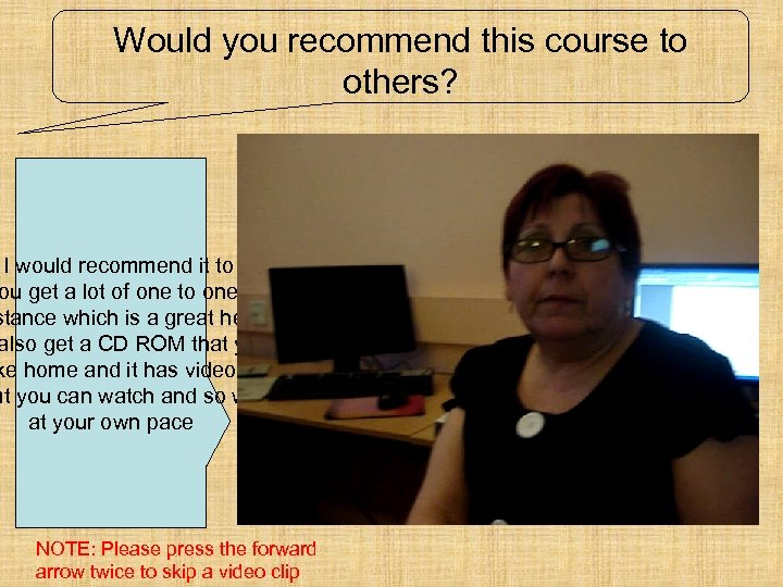 Would you recommend this course to others? I would recommend it to all. ou