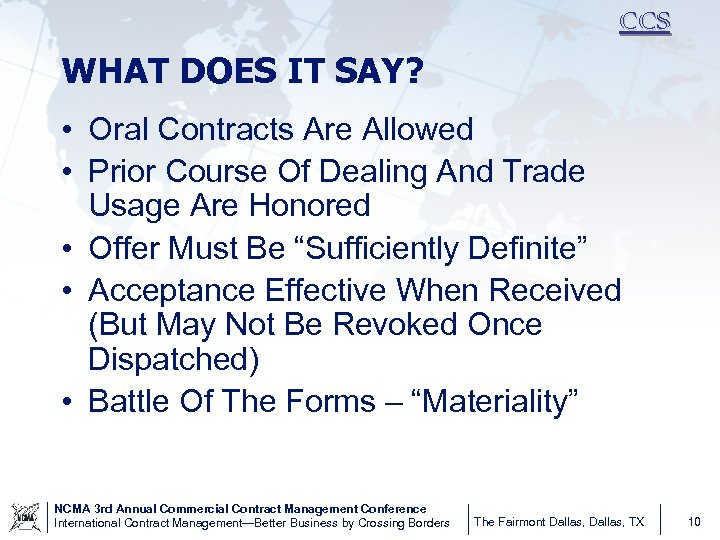 CCS WHAT DOES IT SAY? • Oral Contracts Are Allowed • Prior Course Of