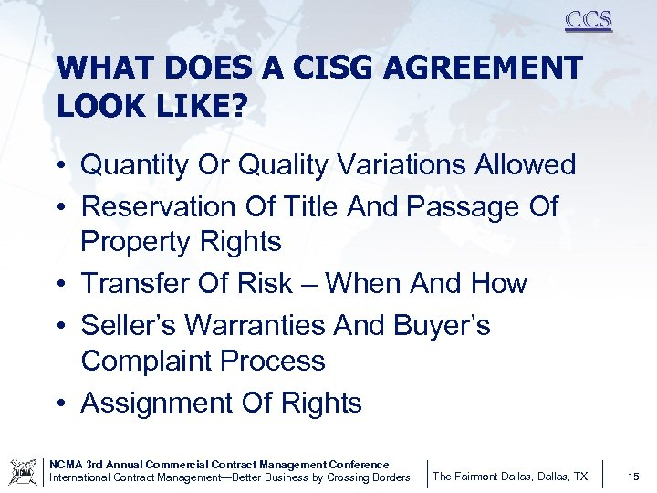 CCS WHAT DOES A CISG AGREEMENT LOOK LIKE? • Quantity Or Quality Variations Allowed