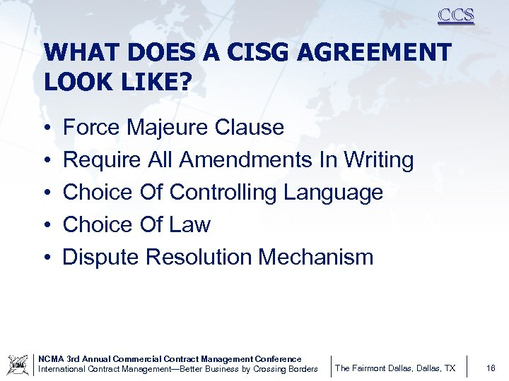 CCS WHAT DOES A CISG AGREEMENT LOOK LIKE? • • • Force Majeure Clause