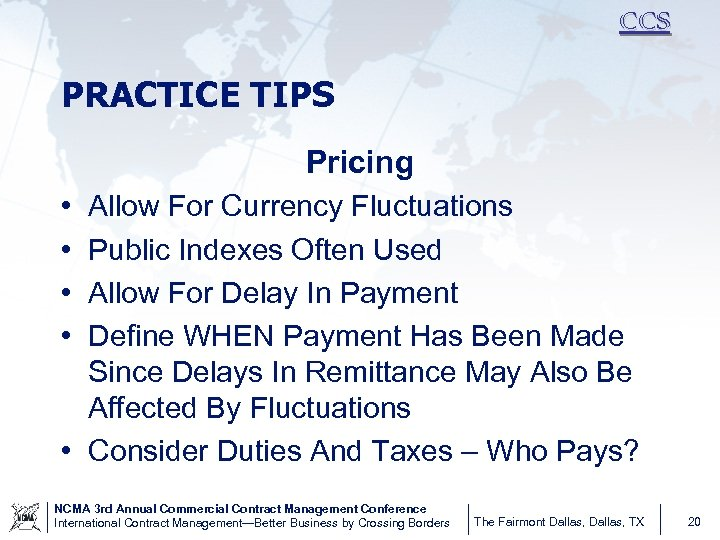 CCS PRACTICE TIPS Pricing • • Allow For Currency Fluctuations Public Indexes Often Used