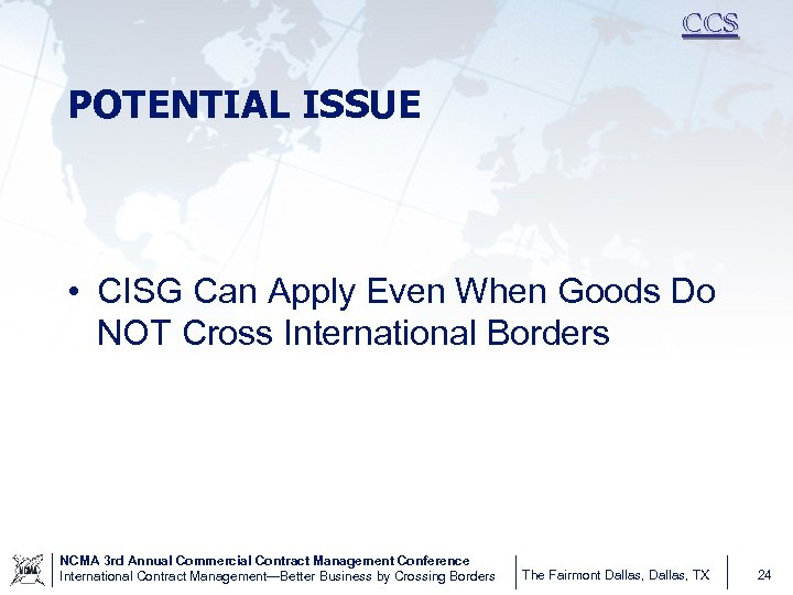 CCS POTENTIAL ISSUE • CISG Can Apply Even When Goods Do NOT Cross International