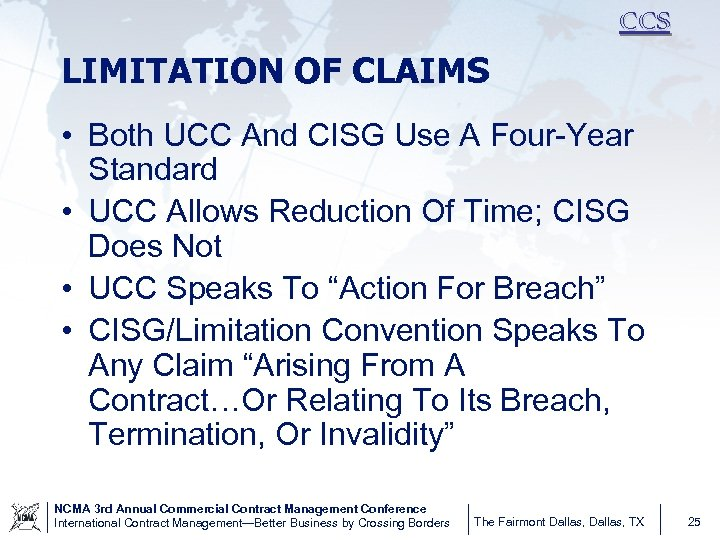 CCS LIMITATION OF CLAIMS • Both UCC And CISG Use A Four-Year Standard •