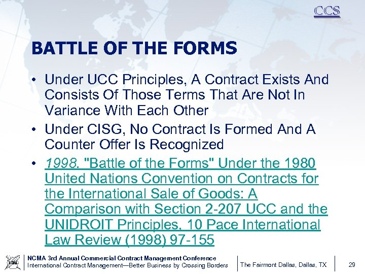 CCS BATTLE OF THE FORMS • Under UCC Principles, A Contract Exists And Consists