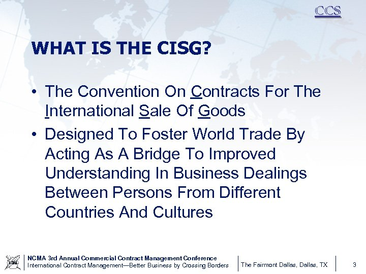 CCS WHAT IS THE CISG? • The Convention On Contracts For The International Sale