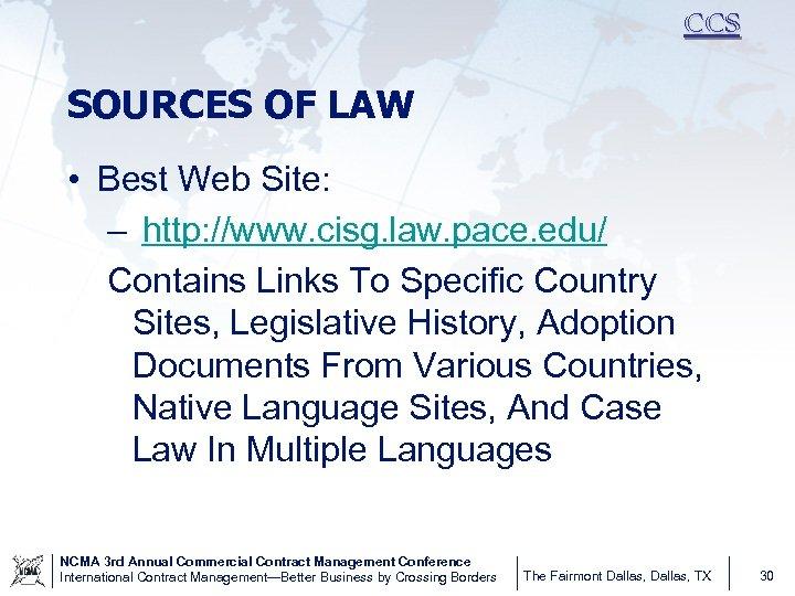 CCS SOURCES OF LAW • Best Web Site: – http: //www. cisg. law. pace.